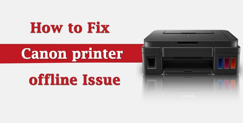 How To Fix Canon Printer Offline Issue