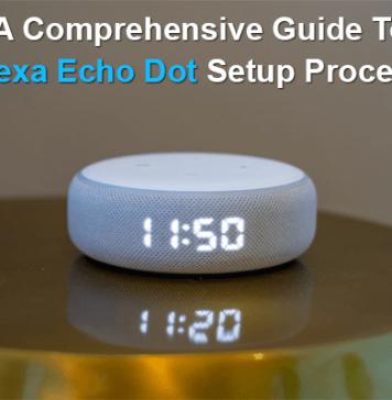 A Comprehensive Guide To Alexa Echo Dot Setup Process