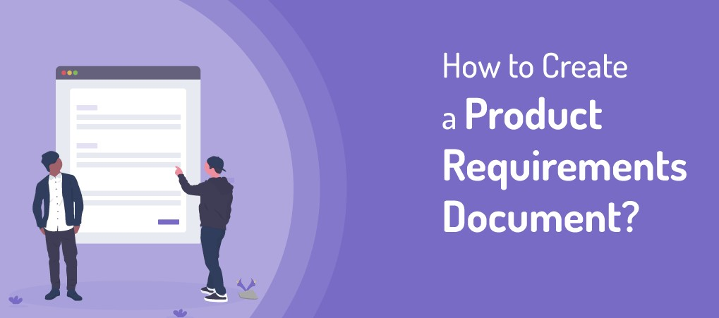 How To Create a Product Requirements Document Step by Step?