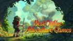 The 9 best adventure games you can play on your mobile